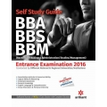 The Arihant book of A Complete Self Study Guide BBA/BBS/BBM (Bachelor of Business Administration/Studies/Management) Entrance Examinations 2016