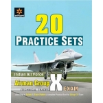 The Arihant book of 20 Practice Sets - Indian Air Force Airman Group ''X'' (Technical Trades) Exam