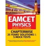 The Arihant book of EAMCET Physics (Andhra & Telangana) Chapterwise 25 Years'' Solutions and 5 Mock Tests