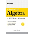 The Arihant book of A Textbook of Algebra Vol.1 for JEE Main & Advanced