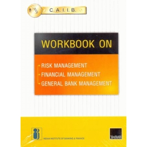 CAIIB Workbook On Risk/Financial/General Bank Management