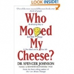 The book of Who Moved My Cheese?: An Amazing Way to Deal With Change In Your Work and In Your Life