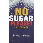 No Sugar Please!: I am Diabetic