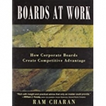 Boards at Work: How Corporate Boards Create Competitive Advantage