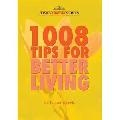1008 TIPS FOR BETTER LIVING