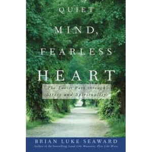 QUIET MIND FEARLESS HEART